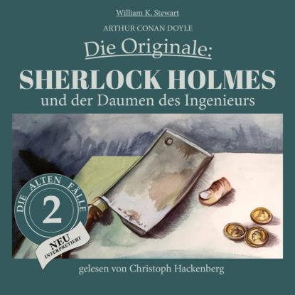 Фото - Sir Arthur Conan Doyle Sherlock Holmes und der Daumen des Ingenieurs - Die Originale: Die alten Fälle neu, Folge 2 (Ungekürzt) michael hjorth die frauen die er kannte die fälle des sebastian bergman 2 ungekürzt