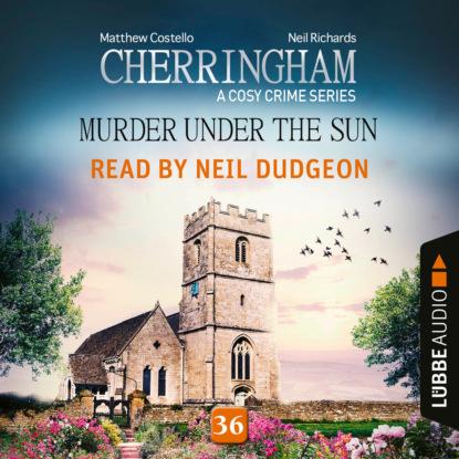 Matthew Costello Murder under the Sun - Cherringham - A Cosy Crime Series, Episode 36 (Unabridged) недорого