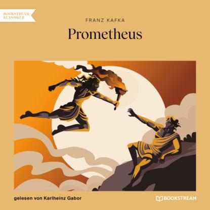 Фото - Franz Kafka Prometheus (Ungekürzt) franz kafka in der strafkolonie ungekürzt