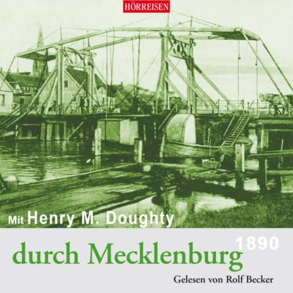 Фото - Henry Montagu Doughty Mit Henry M. Doughty durch Mecklenburg doughty l apple tree yard