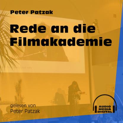 Фото - Peter Patzak Rede an die Filmakademie (Ungekürzt) peter patzak zwei flaschen ungekürzt