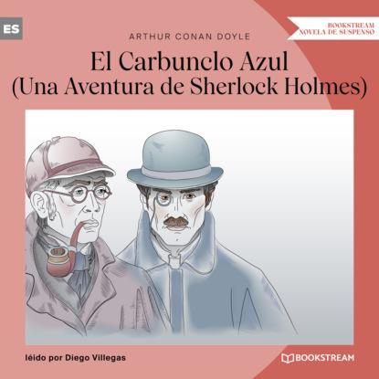 Sir Arthur Conan Doyle El Carbunclo Azul - Una Aventura de Sherlock Holmes (Versión íntegra) marcelo sain el leviatán azul
