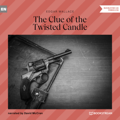 The Clue of the Twisted Candle (Unabridged)