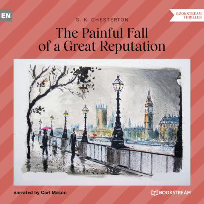 The Painful Fall of a Great Reputation (Unabridged)