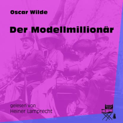 Фото - Oscar Wilde Der Modellmillionär (Ungekürzt) oscar wilde das gespenst von canterville ungekürzt