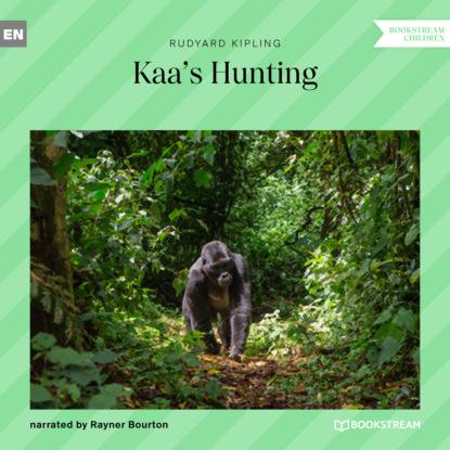 Редьярд Джозеф Киплинг Kaa's Hunting (Unabridged) недорого