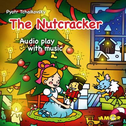 Pyotr Tchaikovsky Classics for Kids, The Nutcracker cozy classics the nutcracker