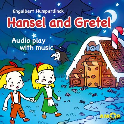 Engelbert Humperdinck Opera for Kids, Hansel and Gretel алексеева л ред hansel and gretel