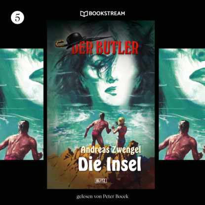 Andreas Zwengel Die Insel - Der Butler, Folge 5 (Ungekürzt) christian humberg mission genesis die zweite erde folge 5 angriff ungekürzt