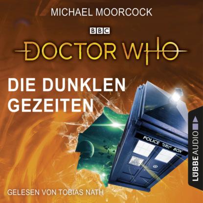 Michael Moorcock Doctor Who - Die dunklen Gezeiten (Gekürzt) недорого