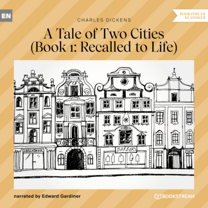 Charles Dickens Recalled to Life - A Tale of Two Cities, Book 1 (Unabridged) недорого