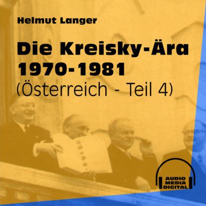 Фото - Helmut Langer Die Kreisky-Ära 1970-1981 - Österreich, Teil 4 (Ungekürzt) helmut langer machtübernahme bis zum einmarsch in böhmen 1933 1939 das dritte reich teil 1 ungekürzt