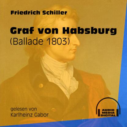 Graf von Habsburg - Ballade 1803 (Ungek?rzt)