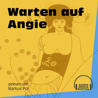 Anonym Warten auf Angie (Ungekürzt) фото