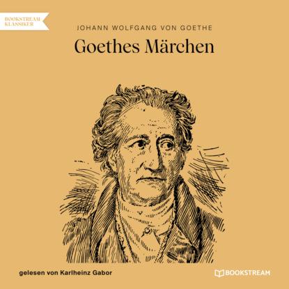 Фото - Johann Wolfgang von Goethe Goethes Märchen (Ungekürzt) johann wolfgang von goethe morphologie