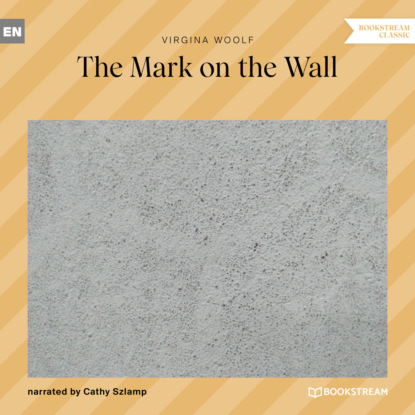 The Mark on the Wall (Unabridged)