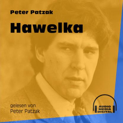 Фото - Peter Patzak Hawelka (Ungekürzt) peter patzak zwei flaschen ungekürzt