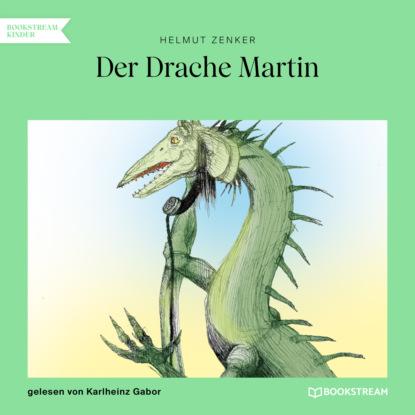 Helmut Zenker Der Drache Martin (Ungekürzt) недорого