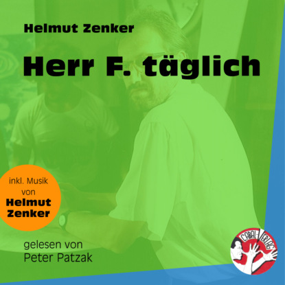 Фото - Helmut Zenker Herr F. täglich (Ungekürzt) helmut zenker totes pferd ungekürzt