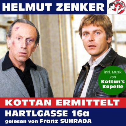 Helmut Zenker Kottan ermittelt: Hartlgasse 16a (Ungekürzt) helmut zenker kottan ermittelt wien mitte ungekürzt