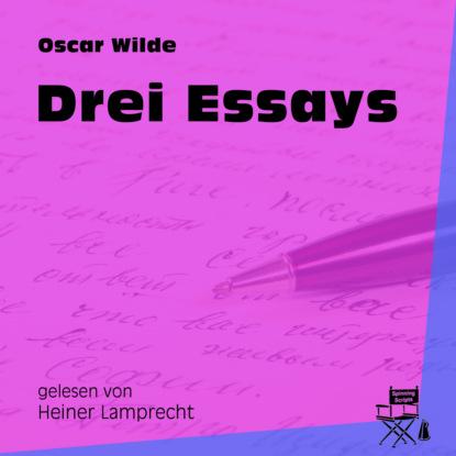 Фото - Oscar Wilde Drei Essays (Ungekürzt) oscar wilde das gespenst von canterville ungekürzt