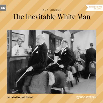 The Inevitable White Man (Ungek?rzt)