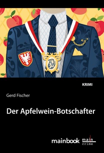 Gerd Fischer Der Apfelwein-Botschafter: Kommissar Rauscher 11 lena johannson mord auf dem dornbusch ein hiddensee krimi ungekürzt