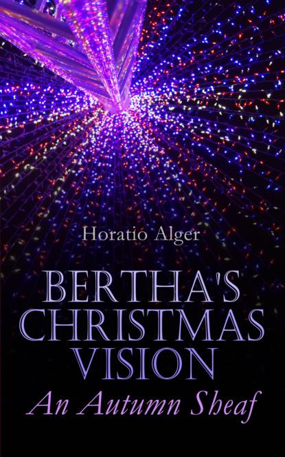Bertha's Christmas Vision – An Autumn Sheaf