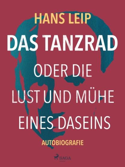 Hans Leip Das Tanzrad oder Die Lust und Mühe eines Daseins hans leip fähre vii