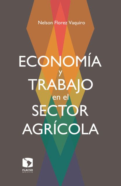 Nelson Florez Vaquiro Economía y trabajo en el sector agrícola rafael jiménez la novia ahorcada en el país del viento