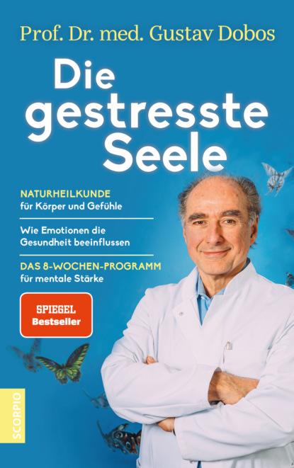Фото - Prof. Dr. med. Gustav Dobos Die gestresste Seele prof dr jana rückert john gemeinsam einsam