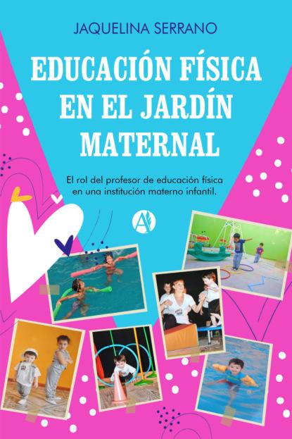 Фото - Jaquelina Serrano Educación Física en el Jardín Maternal rosario olmedo jara actividades de educación en el tiempo libre infantil y juvenil sscb0209