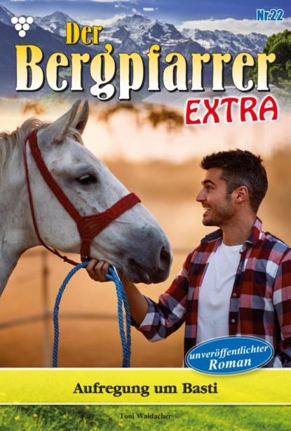 Der Bergpfarrer Extra 22 – Heimatroman