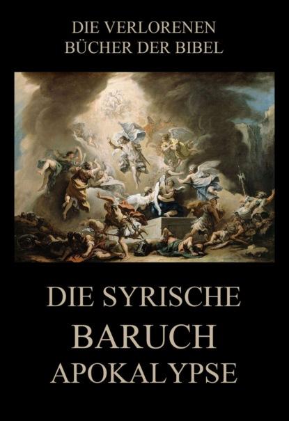 Фото - Paul Rießler Die syrische Baruch-Apokalypse henk wahlstrom die apokalypse phase i