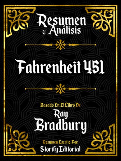 Storify Editorial Resumen Y Analisis: Fahrenheit 451 - Basado En El Libro De Ray Bradbury readtrepreneur publishing resumen de el libro de la alegría felicidad duradera en un mundo cambiante