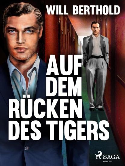 Will Berthold Auf dem Rücken des Tigers недорого
