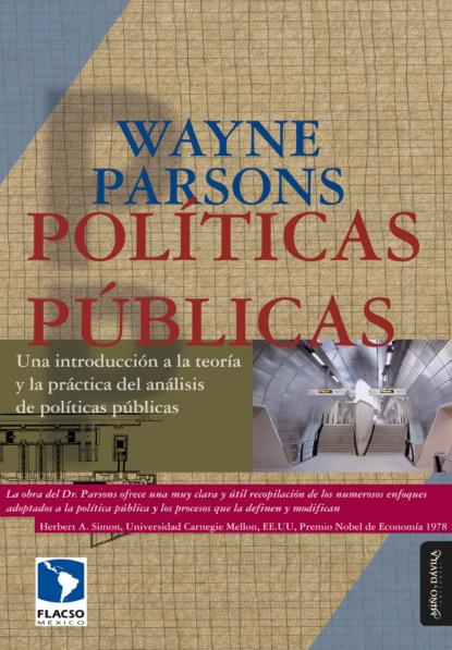 Wayne Parsons Políticas públicas gabriela gonzalez políticas espacios y prácticas de memoria