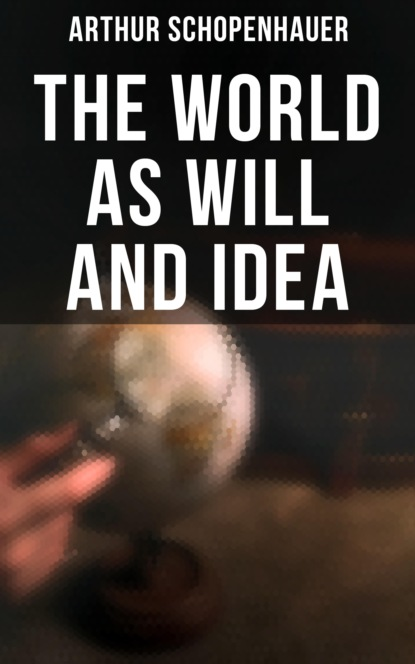 Фото - Arthur Schopenhauer The World as Will and Idea arthur schopenhauer on the fourfold root of the principle of suffici and on the will in nature