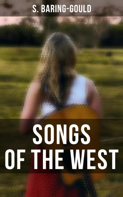 S. (Sabine) Baring-Gould Songs of the West