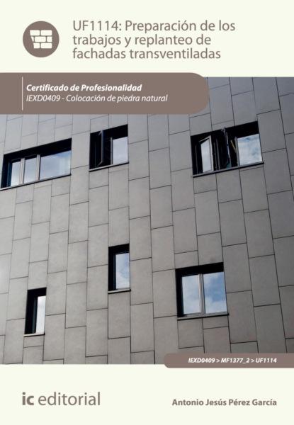 Antonio Jesús Pérez García Preparación de los trabajos y replanteo de fachadas transventiladas. IEXD0409 georges didi huberman gestos de aire y de piedra