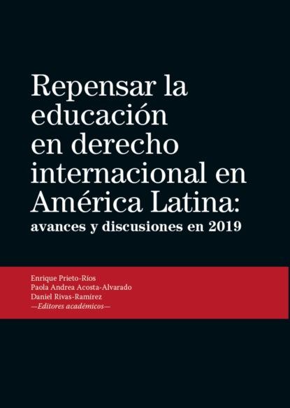 Enrique Prieto-Rios Repensar la educación en derecho internacional en América Latina kai ambos justicia transicional y derecho penal internacional