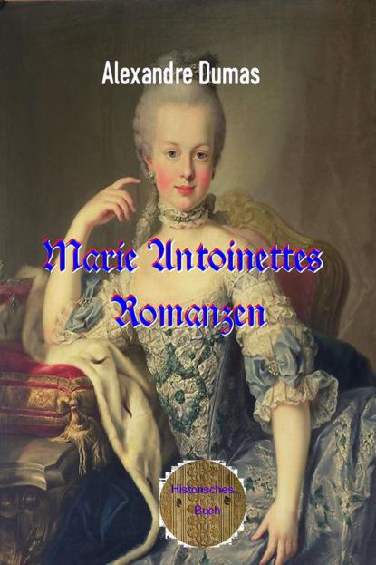 Marie Antoinettes Romanzen
