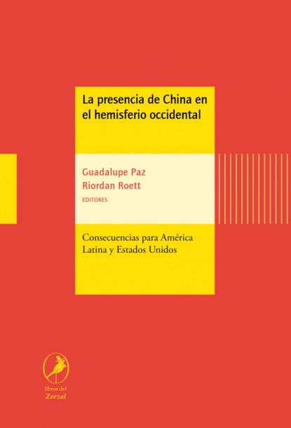 Riordan Roett La presencia de China en el hemisferio occidental mariano mestman las rupturas del 68 en el cine de américa latina
