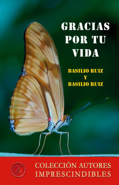 Basilio Ruiz Cobo Gracias por tu vida chema martínez r evolución aprende a avanzar en la carrera de tu vida