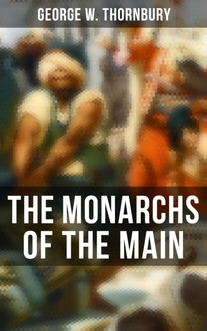 Фото - George W. Thornbury The Monarchs of the Main george griffiths the outlaws of the air