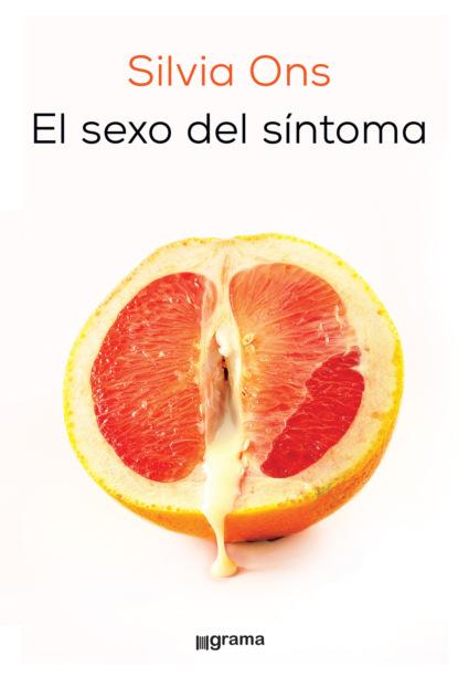 Silvia Ons El sexo del síntoma lluís boada la senectud del capitalismo