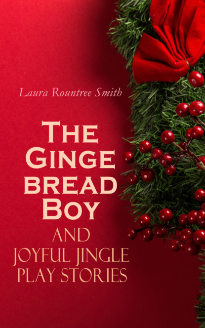 Laura Rountree Smith The Gingerbread Boy and Joyful Jingle Play Stories badly drawn boy the video collection