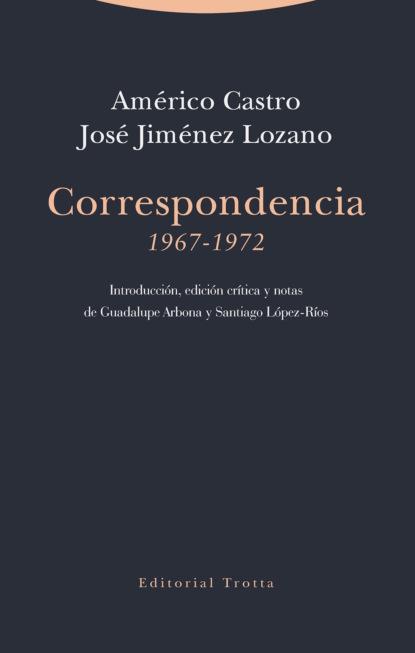 Américo 1885-1972 Castro Correspondencia (1967-1972) félix de azara correspondencia oficial e inedita sobre la demarcacion de limites entre el paraguay y el brasil