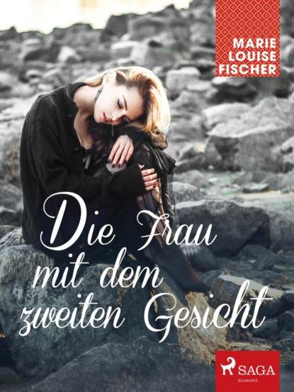 Фото - Marie Louise Fischer Die Frau mit dem zweiten Gesicht marie louise fischer kinderärztin dr katja holm
