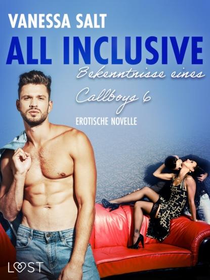 Vanessa Salt All inclusive: Bekenntnisse eines Callboys 6 - Erotische Novelle vanessa salt all inclusive bekenntnisse eines callboys 6 erotische novelle